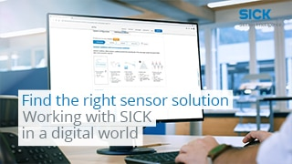 Find the right sensor solution – Working with SICK in a digital world