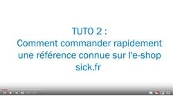 Tuto 2 : Comment commander rapidement une référence connue sur l'e-shop sick.fr ?