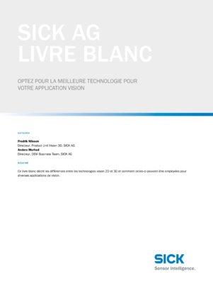 SICK AG Livre blanc Optez pour la Meilleure Technologie pour votre Application VISION