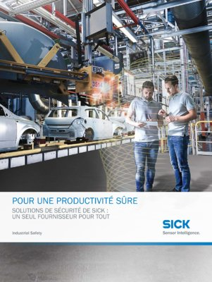WE CREATE SAFE PRODUCTIVITY - Safety solutions from SICK: everything from a single source
